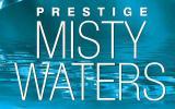 Prestige Misty Waters